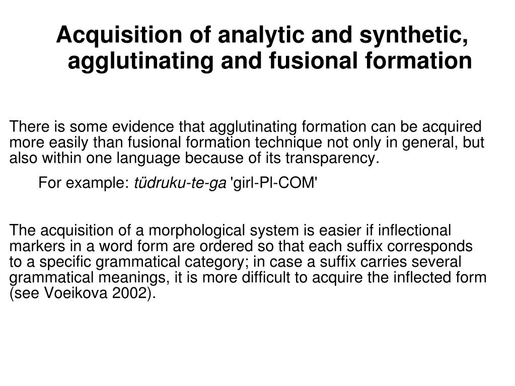 Acquisition of analytic and synthetic, agglutinating and fusional formation