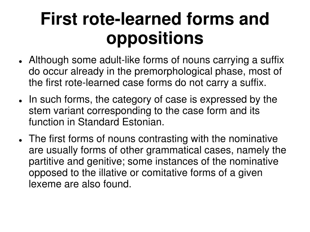 First rote-learned forms