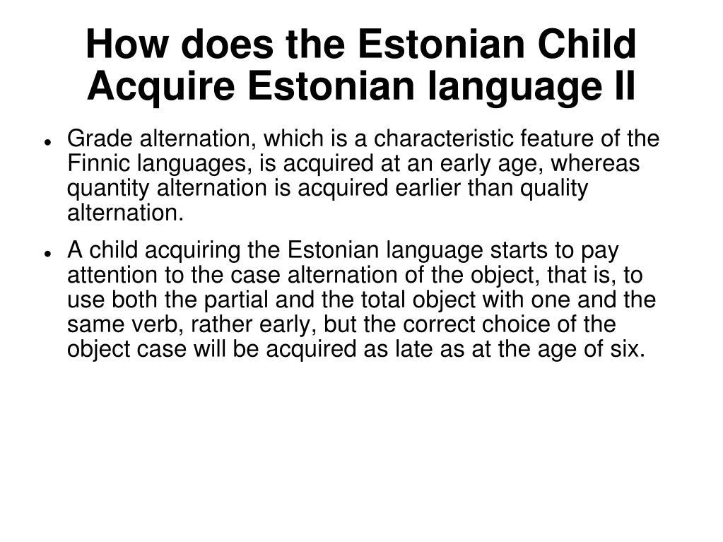 How does the Estonian Child Acquire Estonian language II