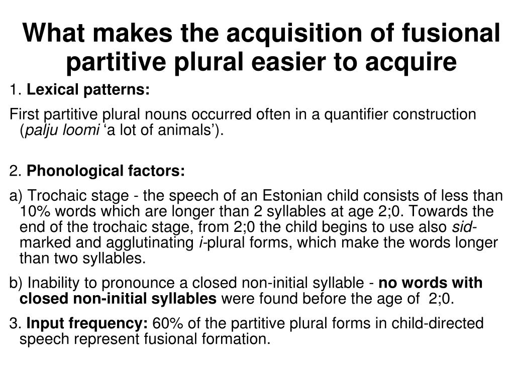 What makes the acquisition of fusional partitive plural easier to acquire