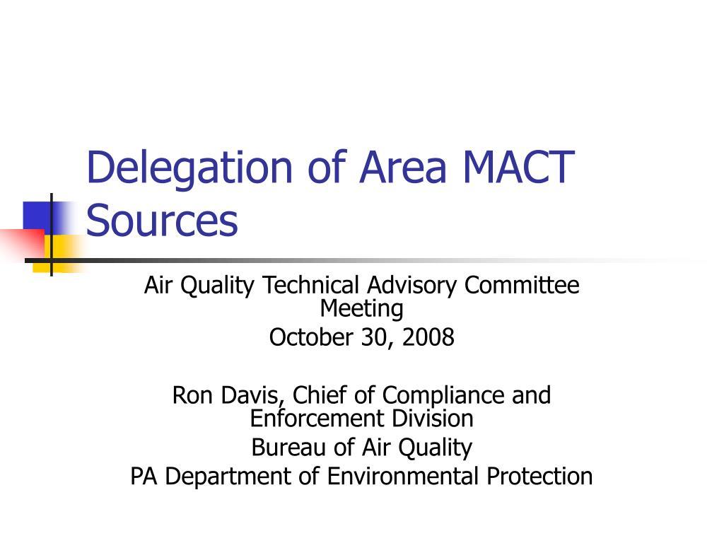 delegation of area mact sources l.