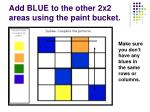 add blue to the other 2x2 areas using the paint bucket