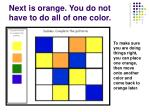 next is orange you do not have to do all of one color