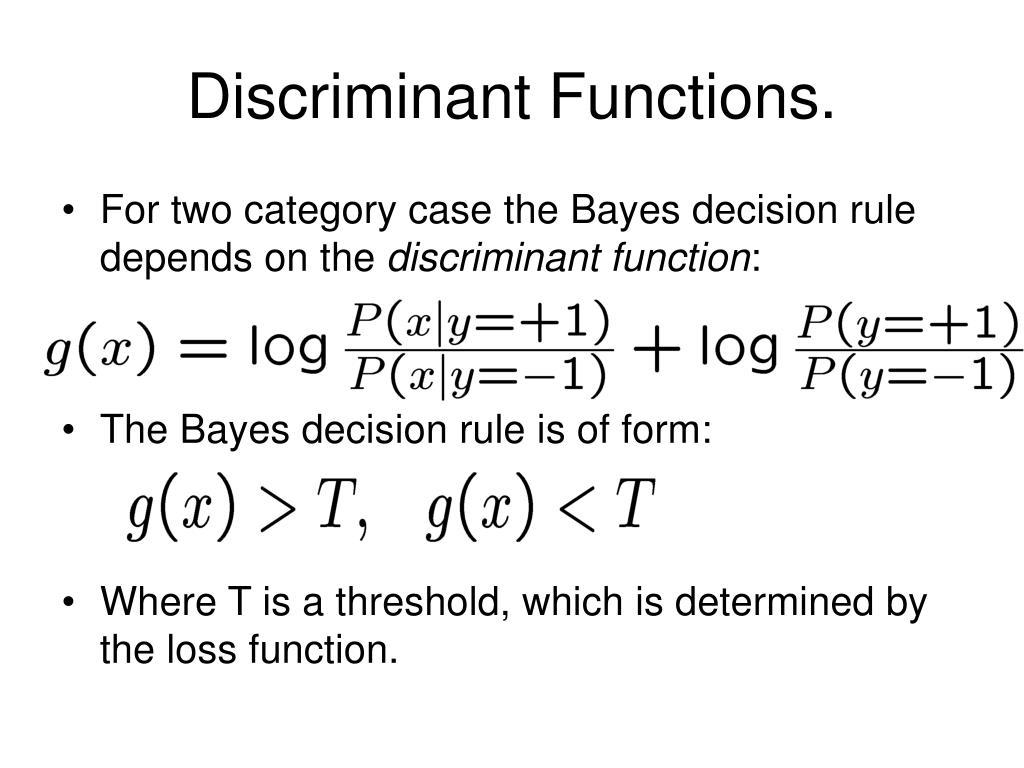Discriminant Functions.