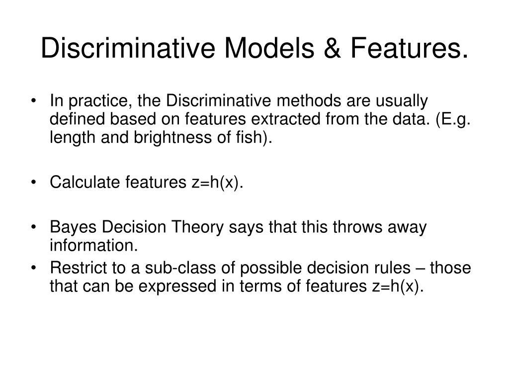 Discriminative Models & Features.