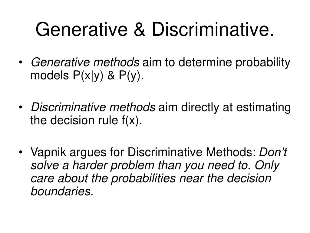 Generative & Discriminative.