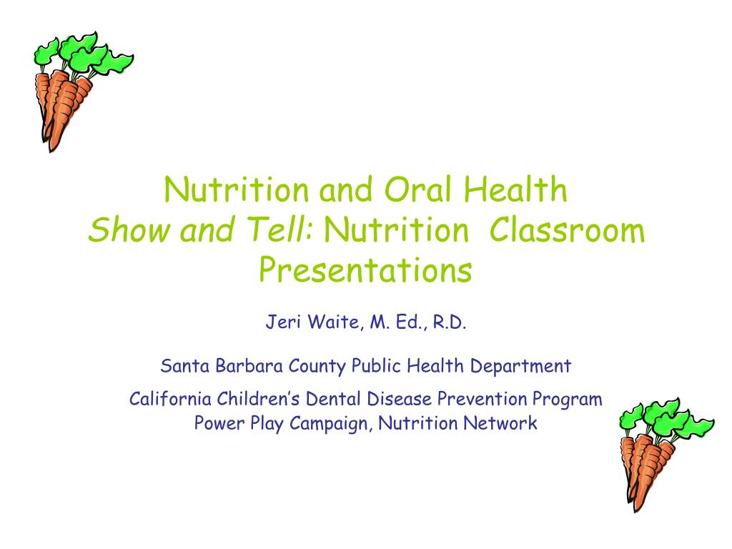 nutrition and oral health show and tell nutrition classroom presentations
