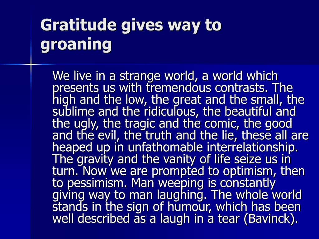 Gratitude gives way to groaning