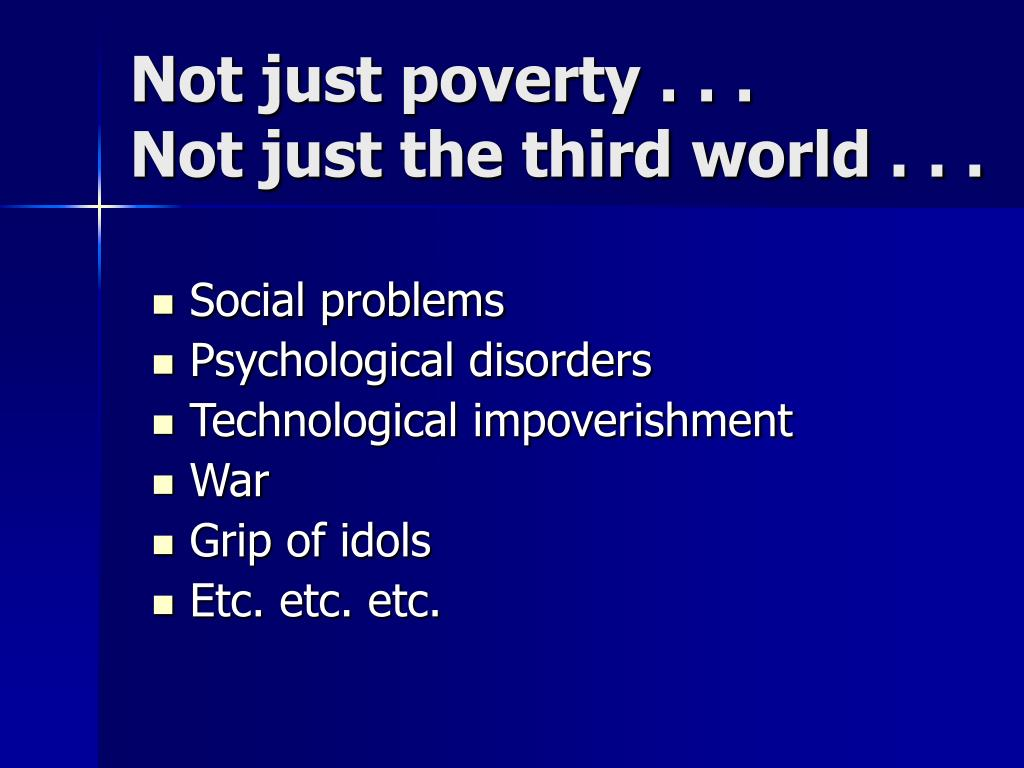 Not just poverty . . .
