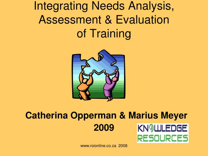 Integrating needs analysis assessment evaluation of training