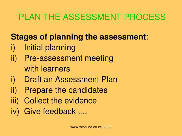 PLAN THE ASSESSMENT PROCESS