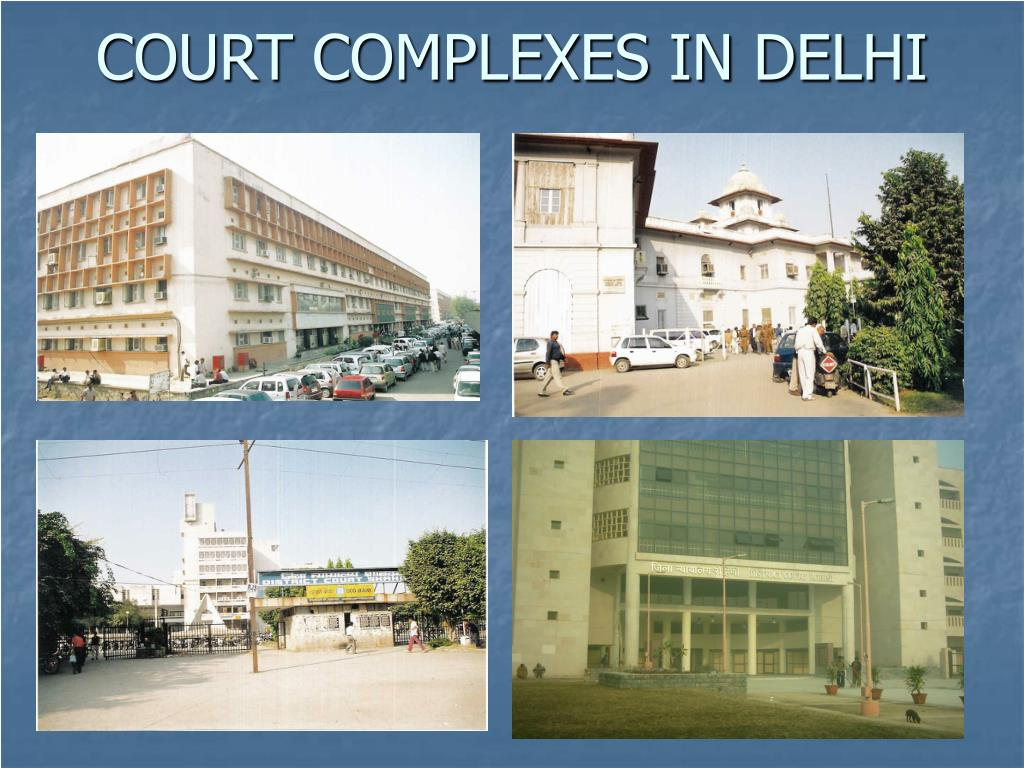 COURT COMPLEXES IN DELHI