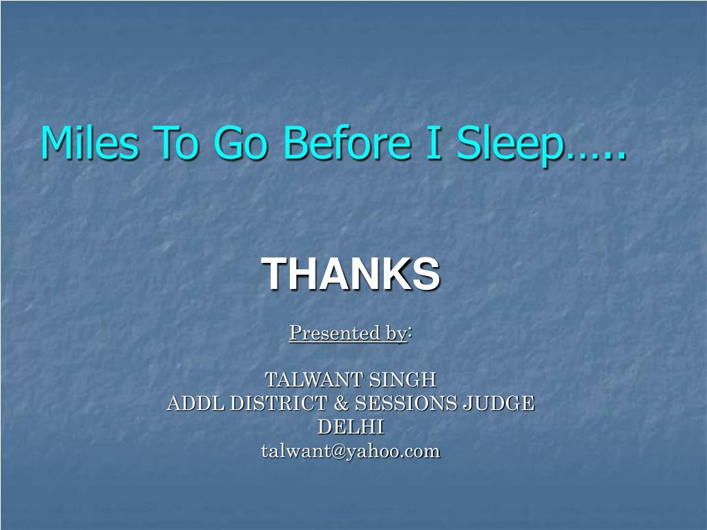 Miles To Go Before I Sleep…..