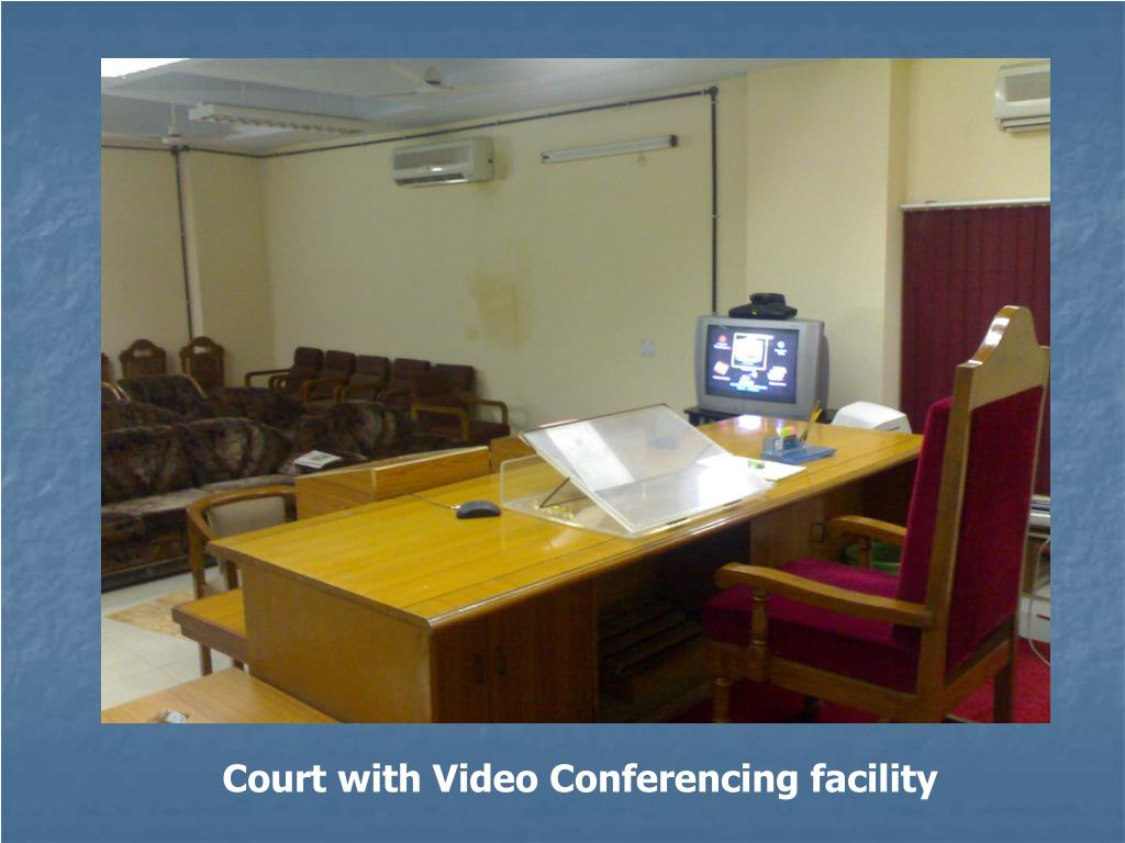 Court with Video Conferencing facility
