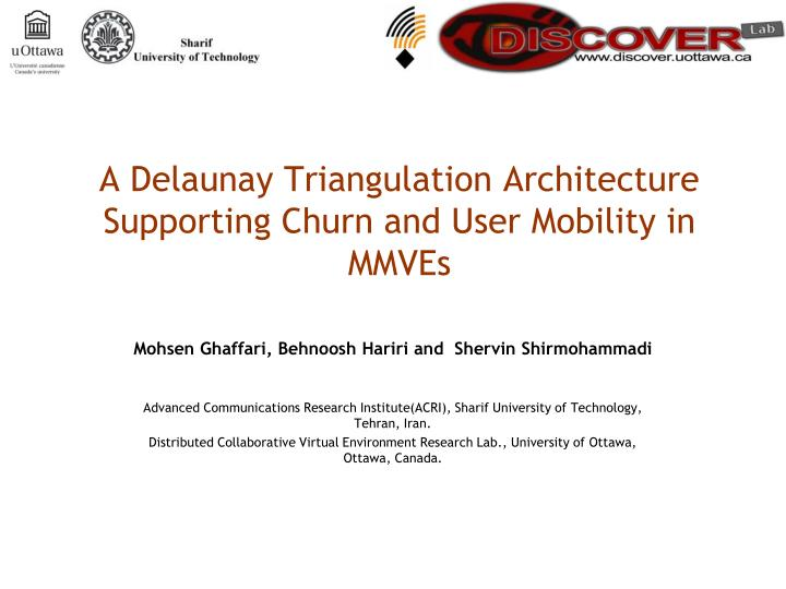 A delaunay triangulation architecture supporting churn and user mobility in mmves