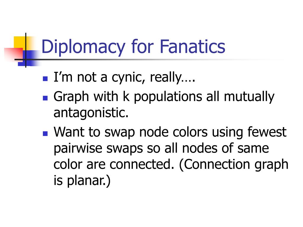 Diplomacy for Fanatics