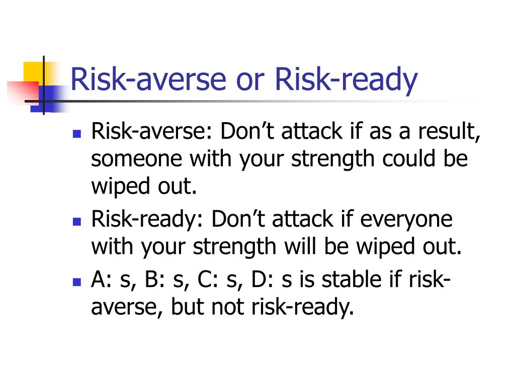 Risk-averse or Risk-ready