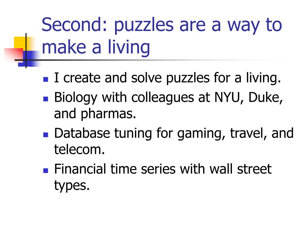 Second: puzzles are a way to make a living