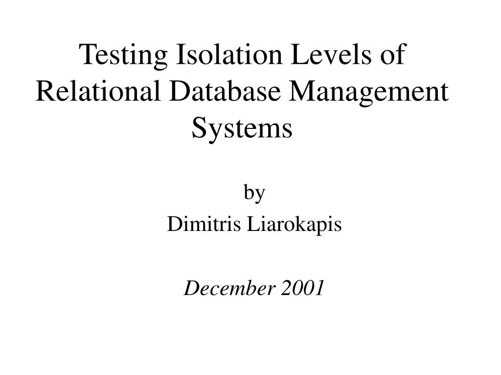 testing isolation levels of relational database management systems l.