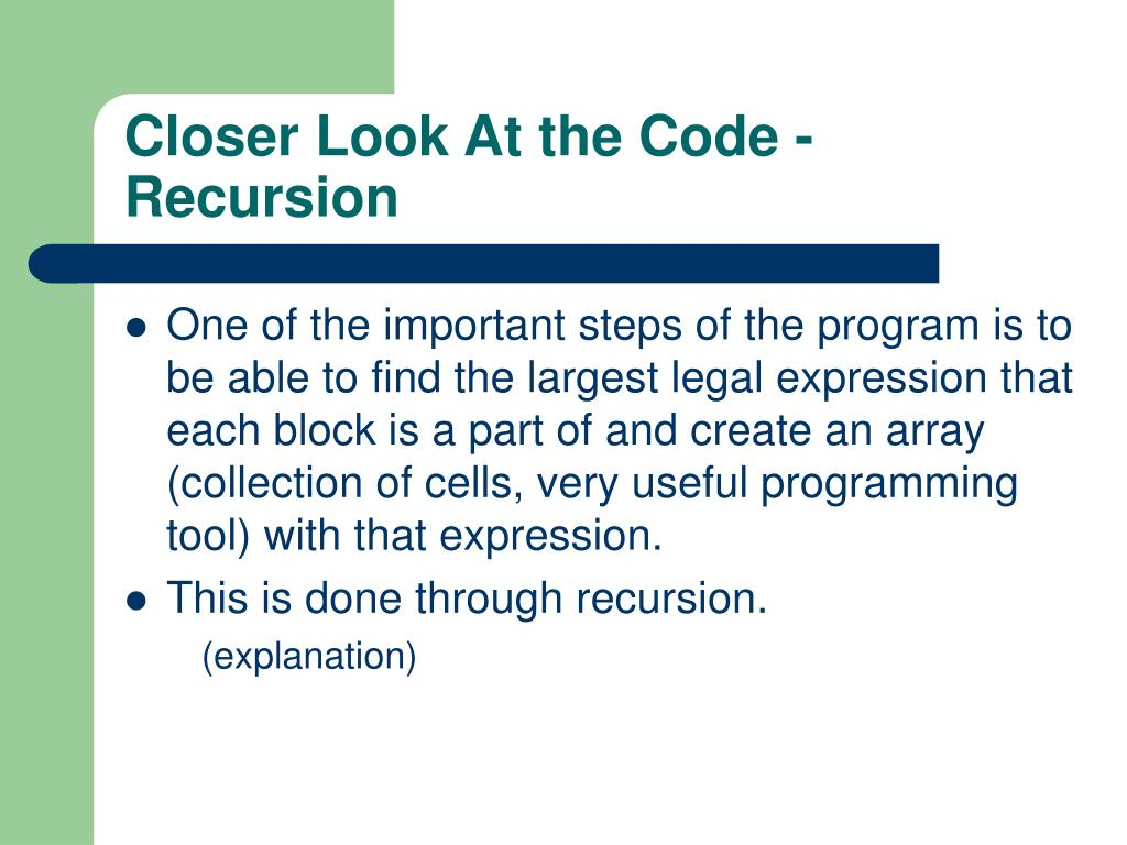 Closer Look At the Code - Recursion