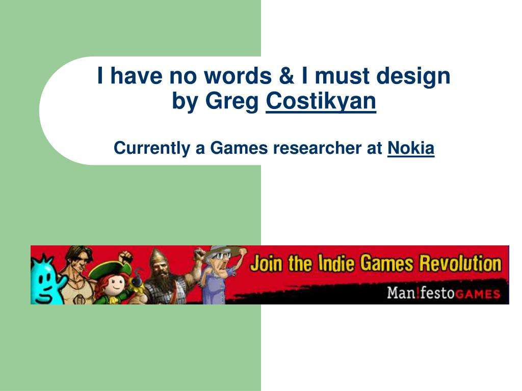i have no words i must design by greg costikyan currently a games researcher at nokia l.