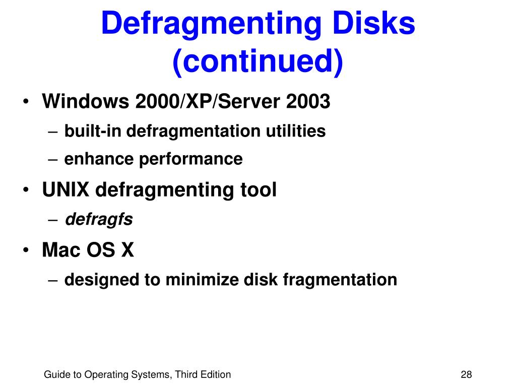 Defragmenting Disks (continued)
