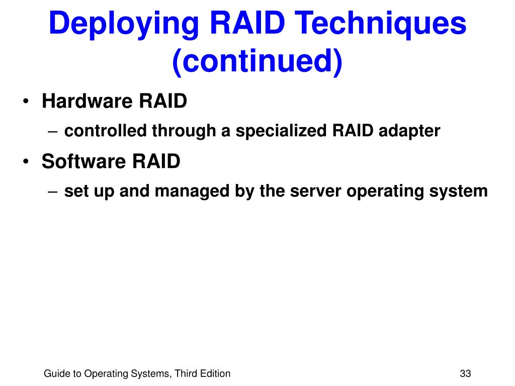 Deploying RAID Techniques (continued)