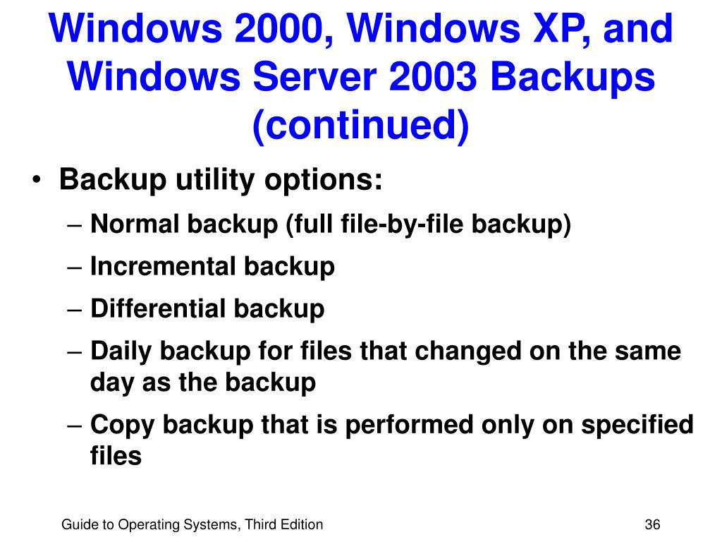 Windows 2000, Windows XP, and Windows Server 2003 Backups (continued)