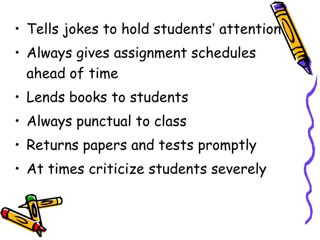 Tells jokes to hold students