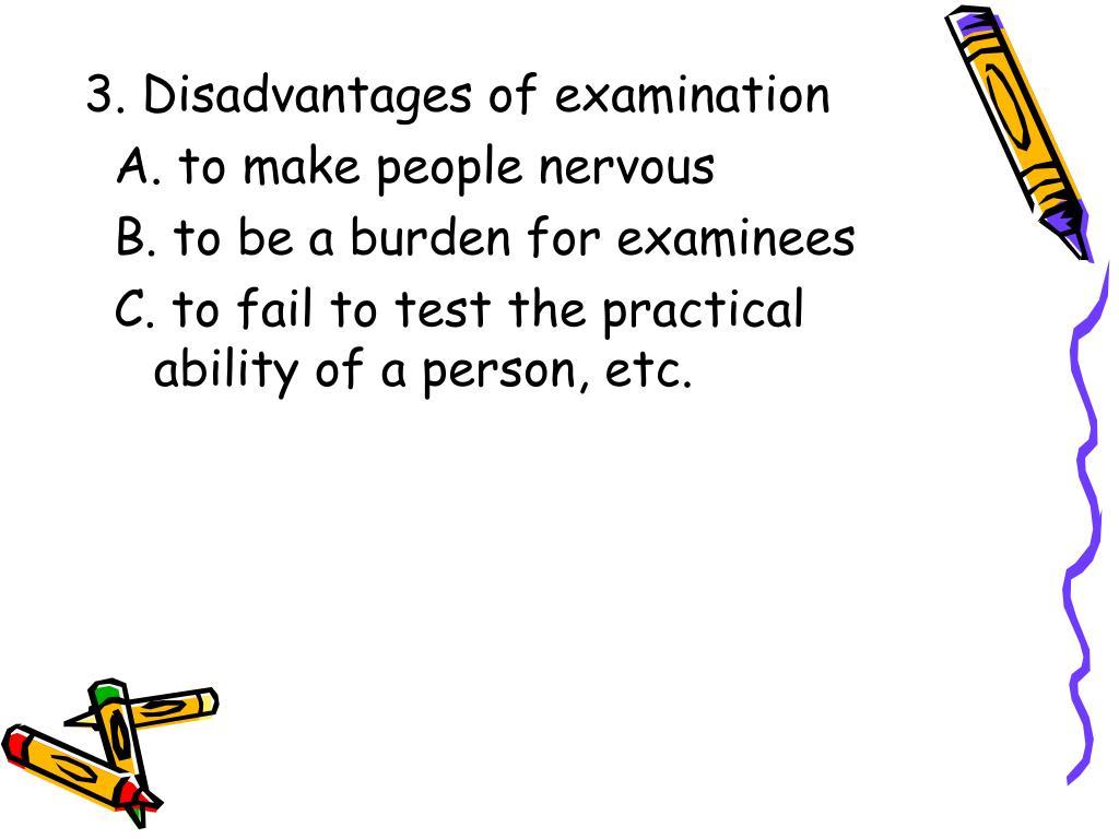 3. Disadvantages of examination