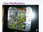 case modifications