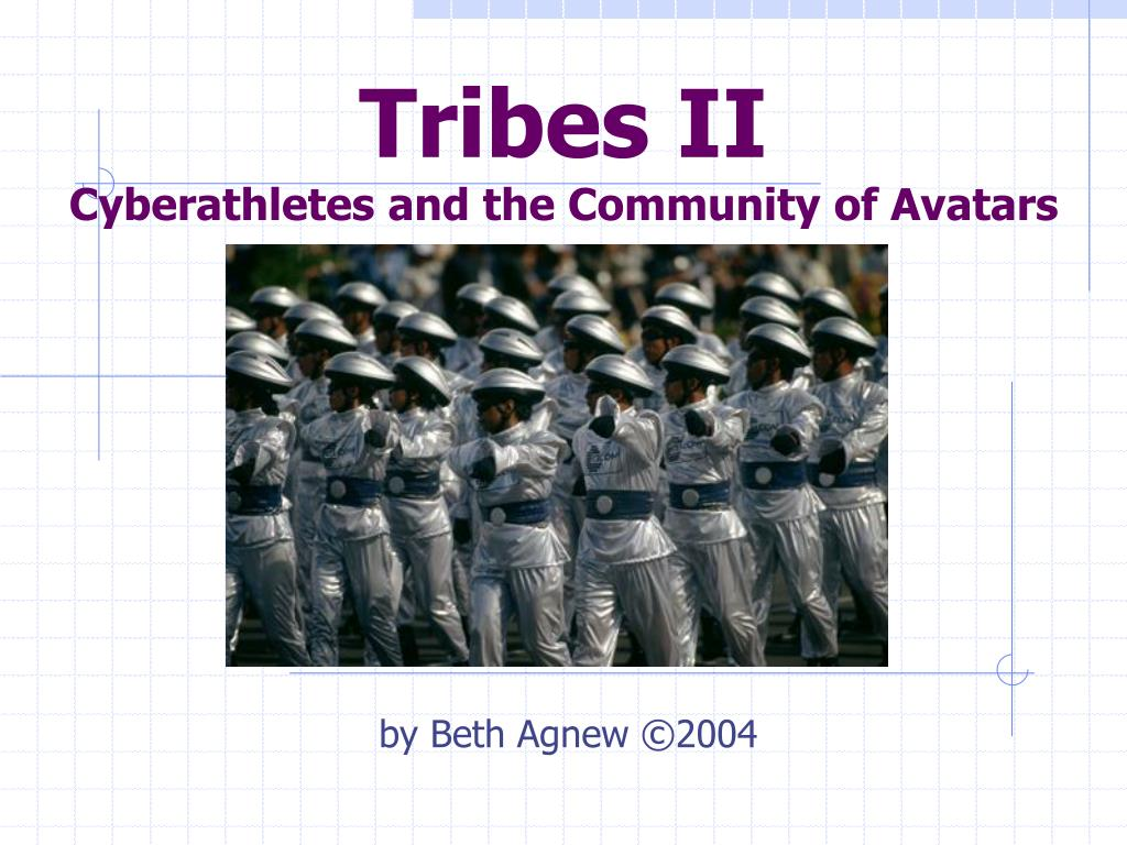tribes ii cyberathletes and the community of avatars l.