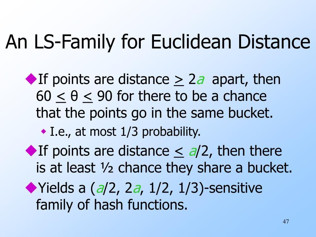 An LS-Family for Euclidean Distance