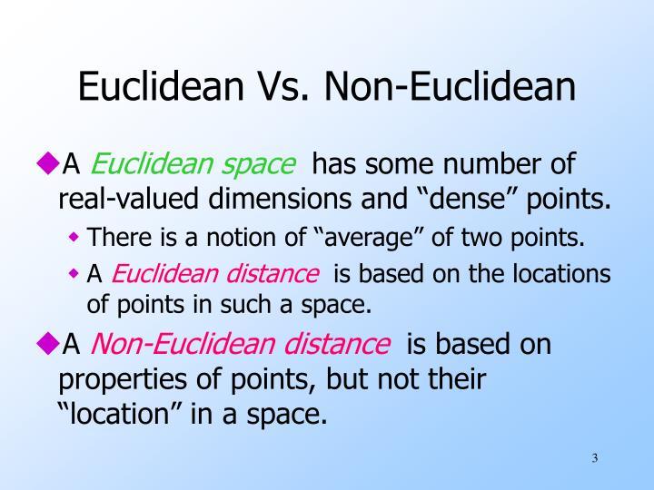 Euclidean vs non euclidean