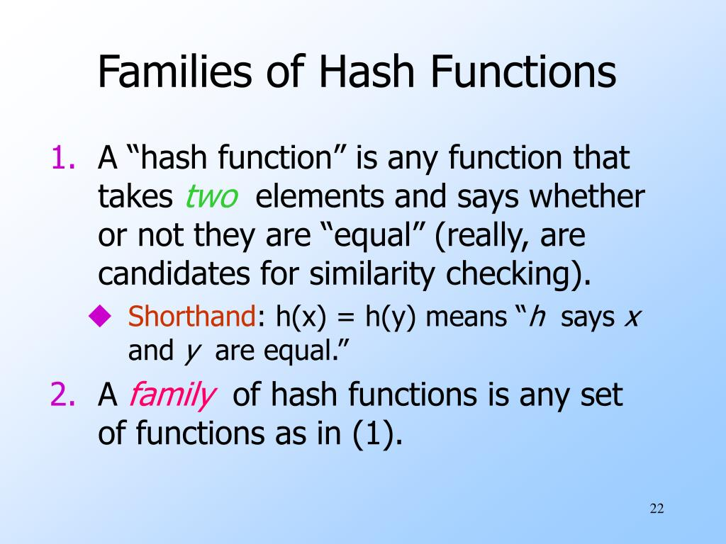 Families of Hash Functions