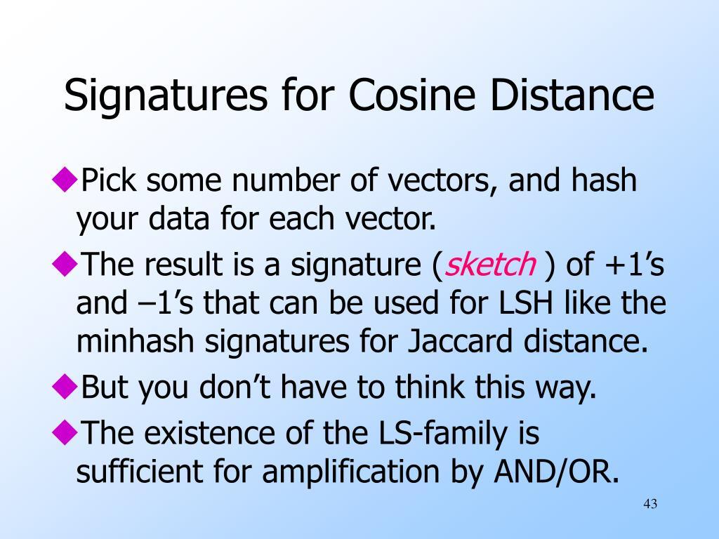 Signatures for Cosine Distance