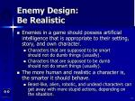 enemy design be realistic