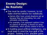 enemy design be realistic24