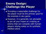 enemy design challenge the player