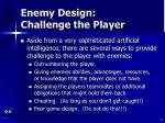 enemy design challenge the player10