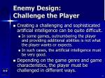 enemy design challenge the player13