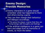 enemy design provide memories