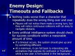 enemy design timeouts and fallbacks