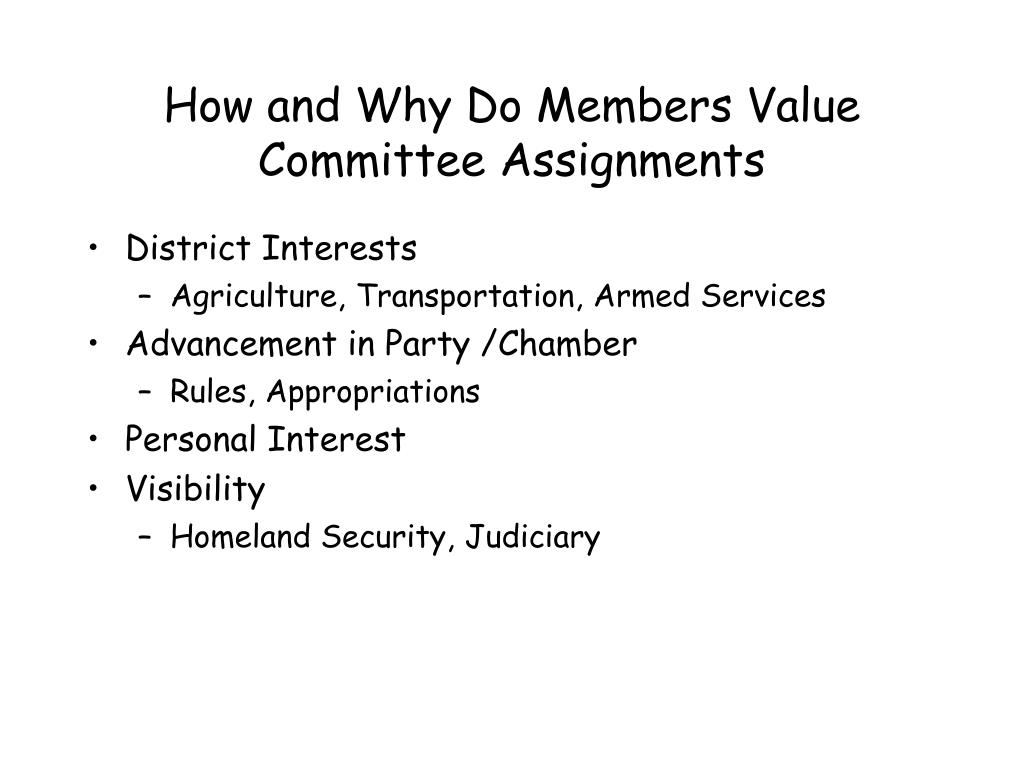 How and Why Do Members Value Committee Assignments