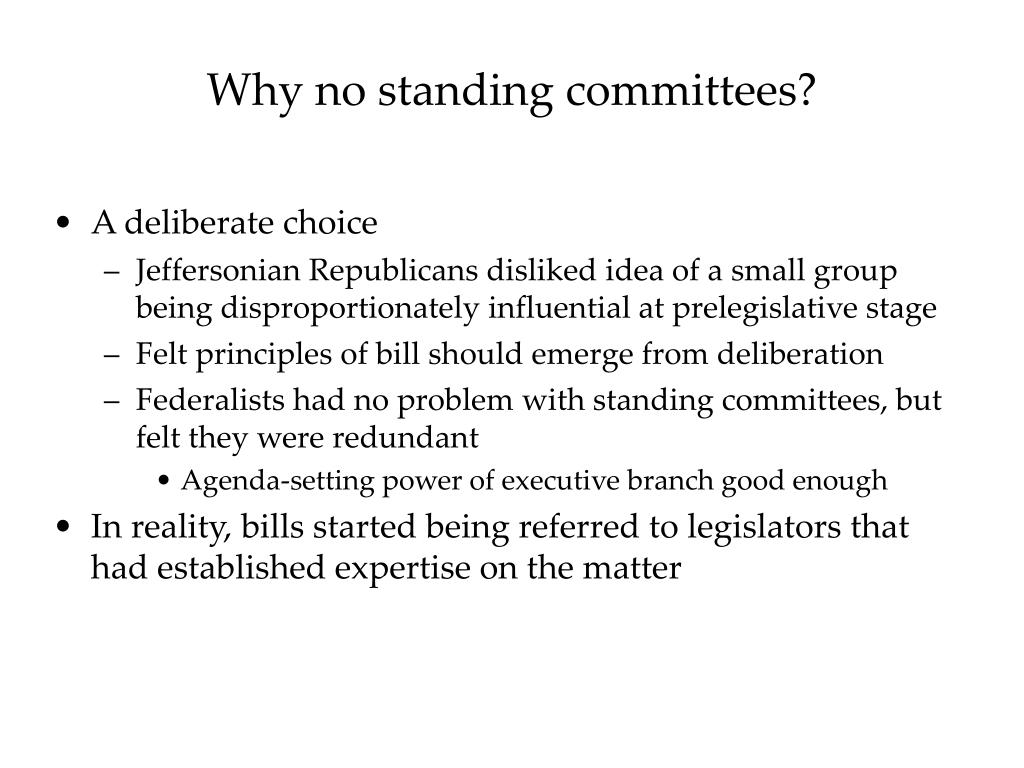 Why no standing committees?