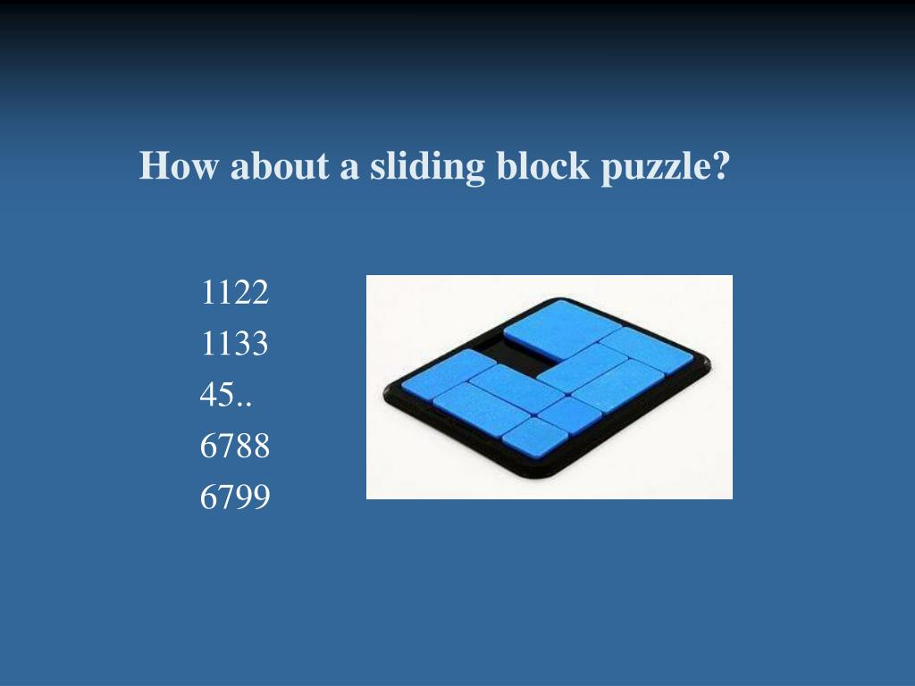 How about a sliding block puzzle?