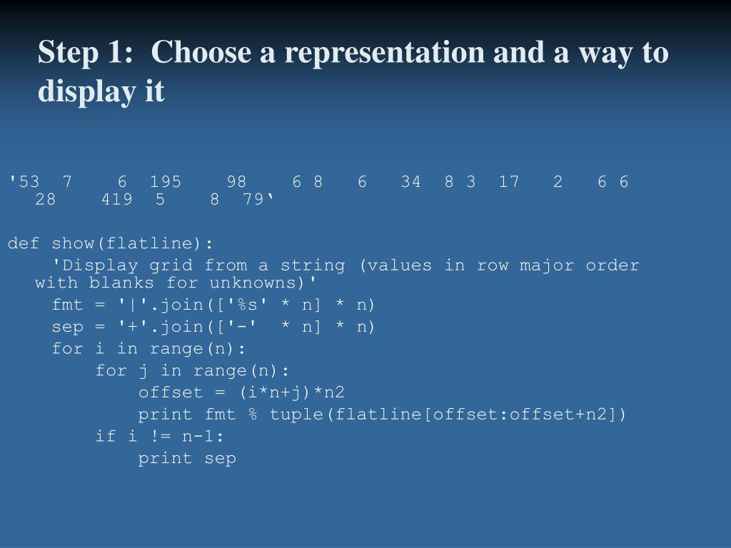 Step 1:  Choose a representation and a way to display it