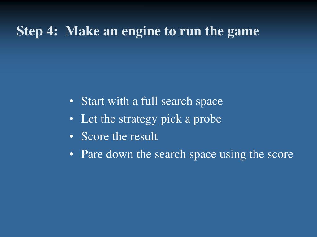 Step 4:  Make an engine to run the game
