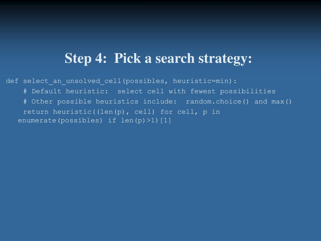 Step 4:  Pick a search strategy: