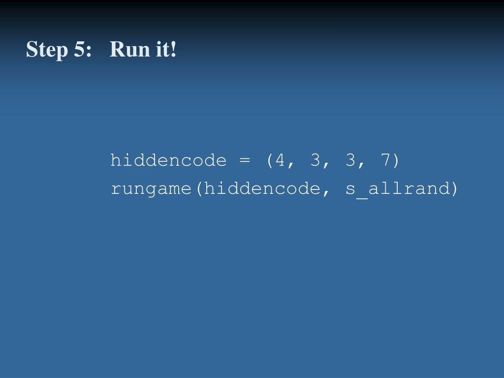Step 5:   Run it!